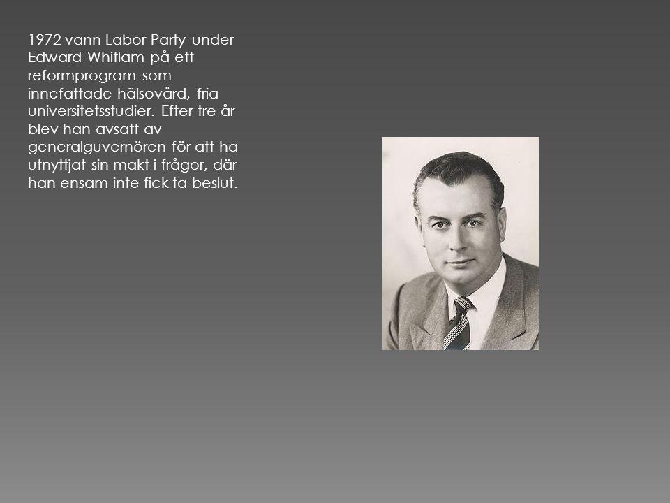 1972 vann Labor Party under Edward Whitlam på ett reformprogram som innefattade hälsovård, fria universitetsstudier.