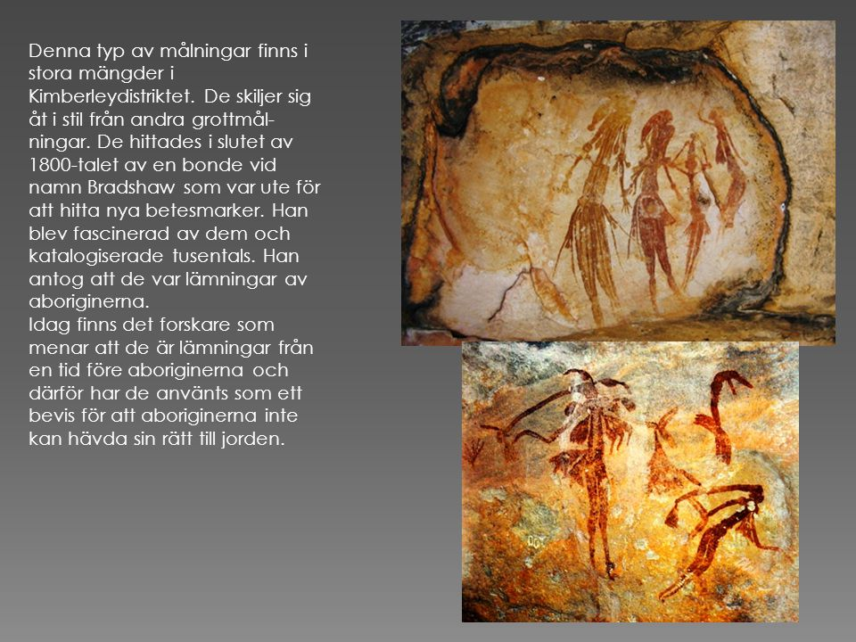 Denna typ av målningar finns i stora mängder i Kimberleydistriktet