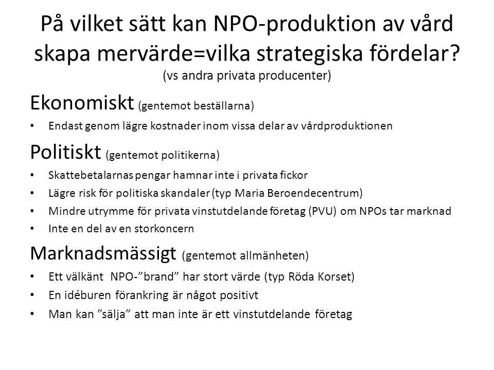 På vilket sätt kan NPO-produktion av vård skapa mervärde=vilka strategiska fördelar (vs andra privata producenter)