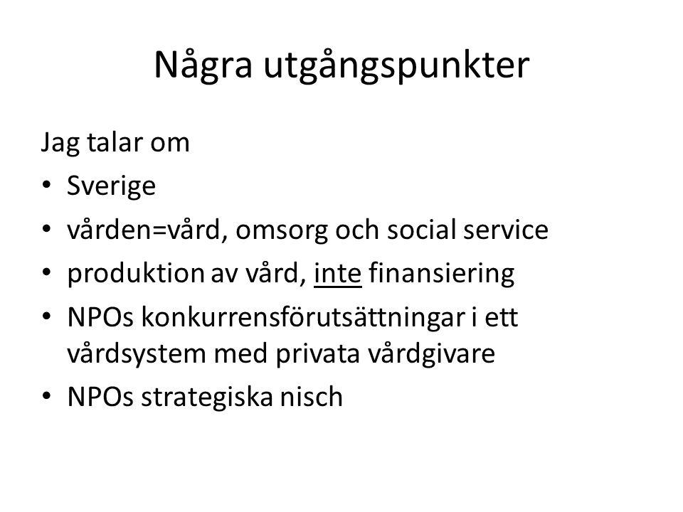 Några utgångspunkter Jag talar om Sverige