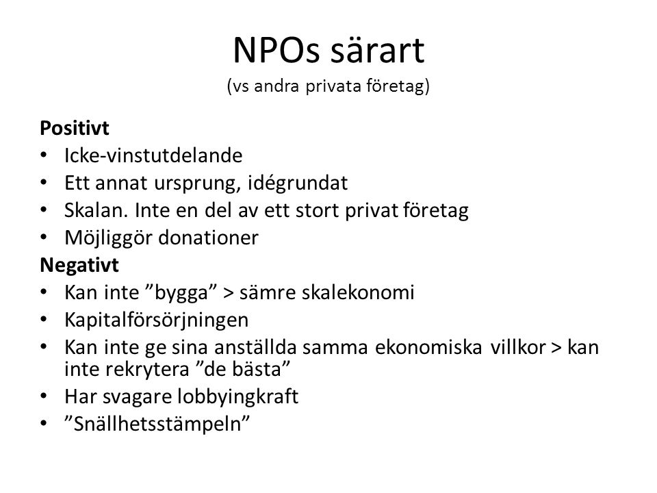 NPOs särart (vs andra privata företag)
