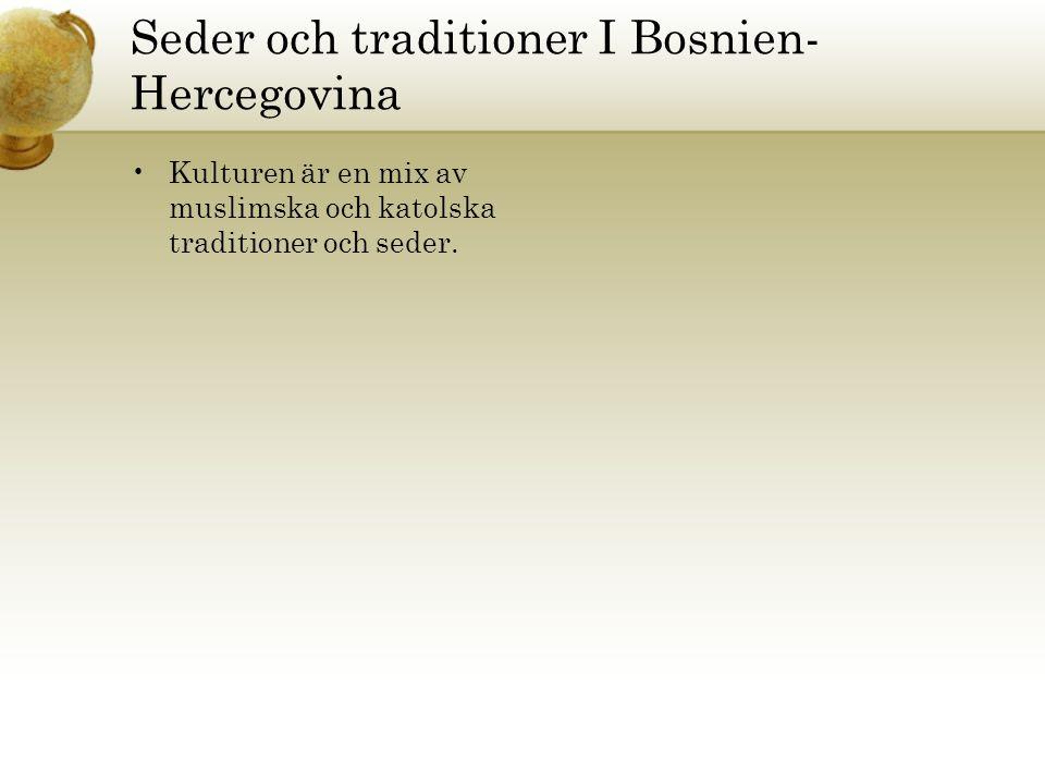 Seder och traditioner I Bosnien-Hercegovina
