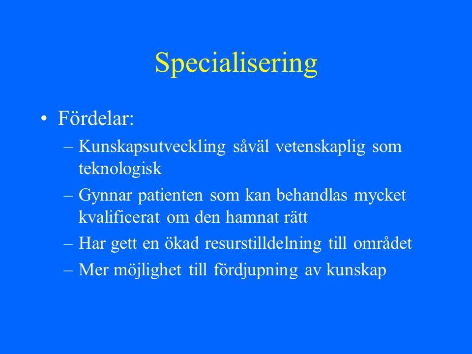Specialisering Fördelar: