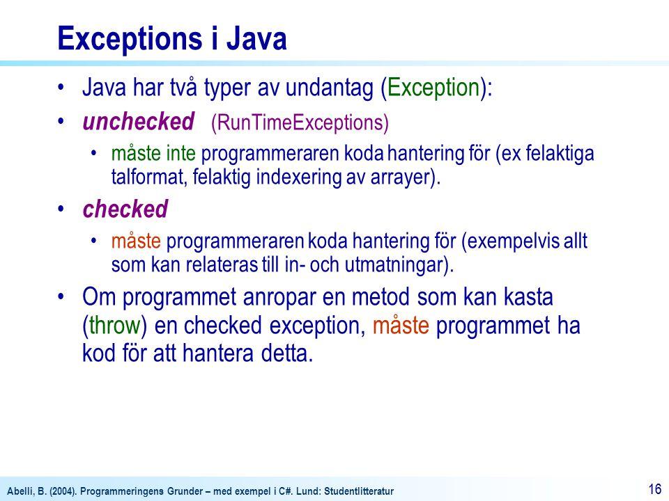 Exceptions i Java Java har två typer av undantag (Exception):