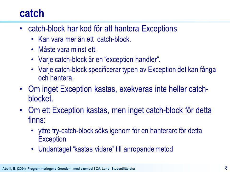 catch catch-block har kod för att hantera Exceptions
