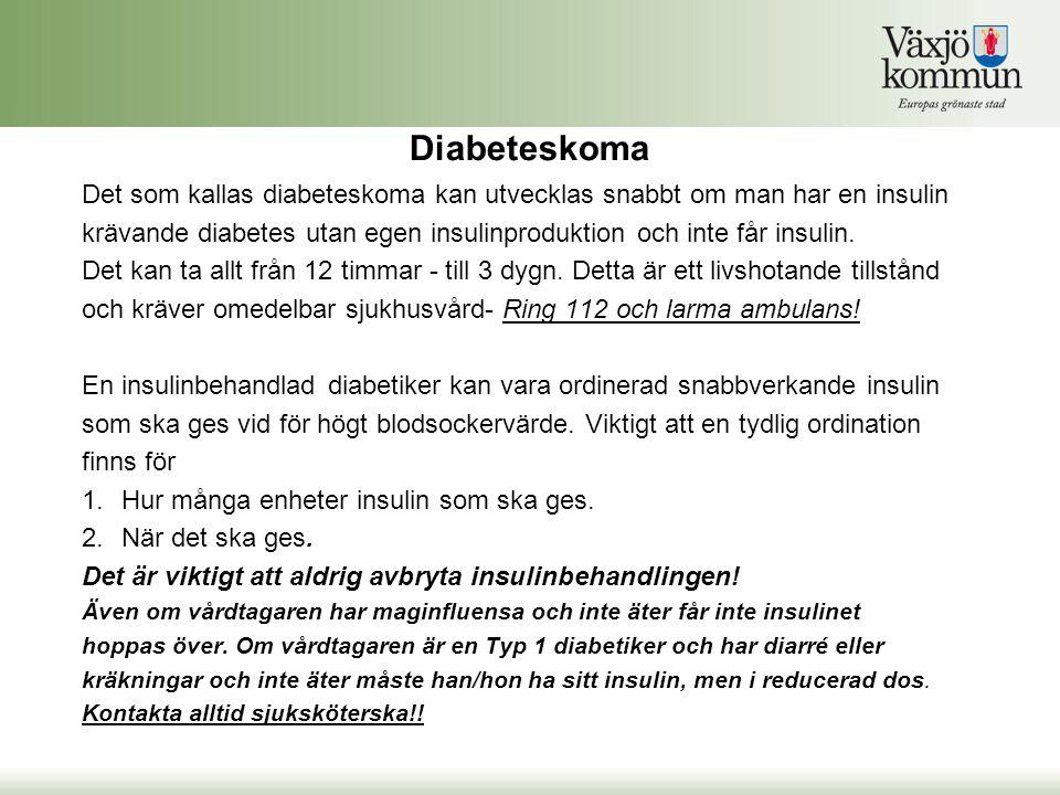 Diabeteskoma Det som kallas diabeteskoma kan utvecklas snabbt om man har en insulin.