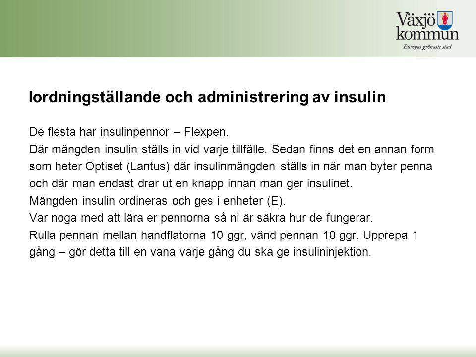 Iordningställande och administrering av insulin