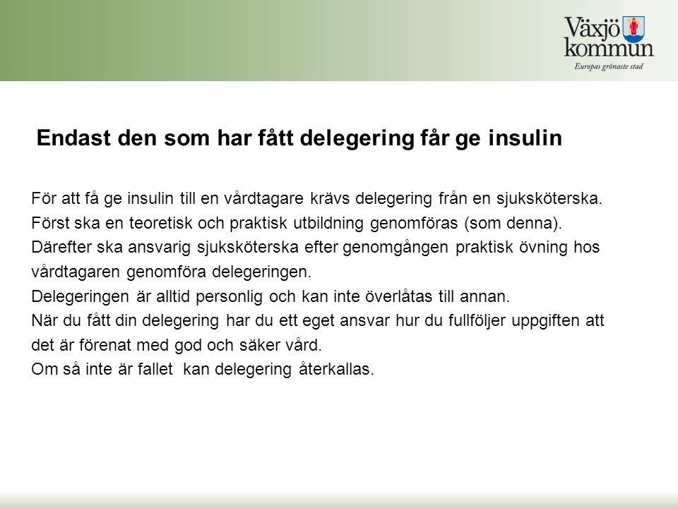 Endast den som har fått delegering får ge insulin