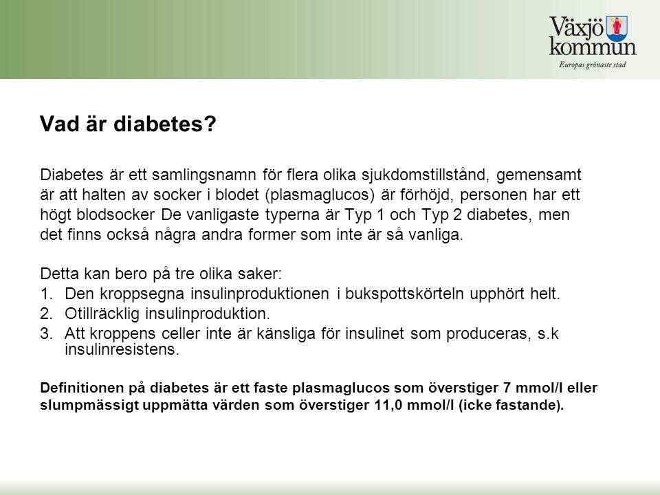 Vad är diabetes Diabetes är ett samlingsnamn för flera olika sjukdomstillstånd, gemensamt.