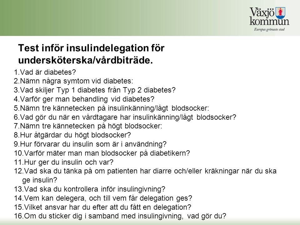 Test inför insulindelegation för undersköterska/vårdbiträde.