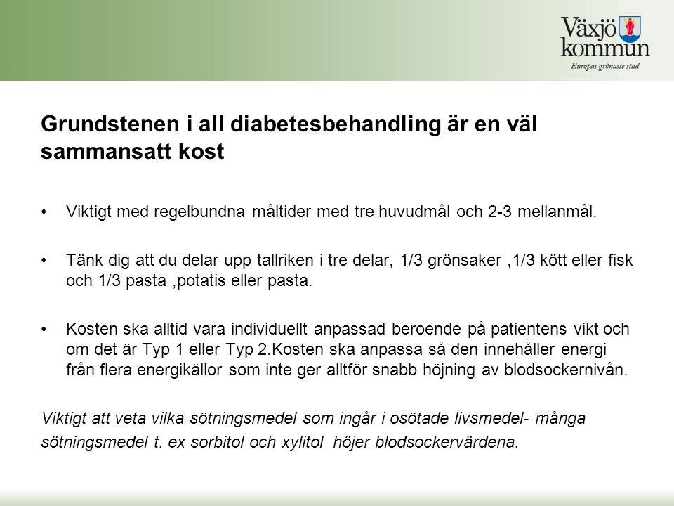 Grundstenen i all diabetesbehandling är en väl sammansatt kost