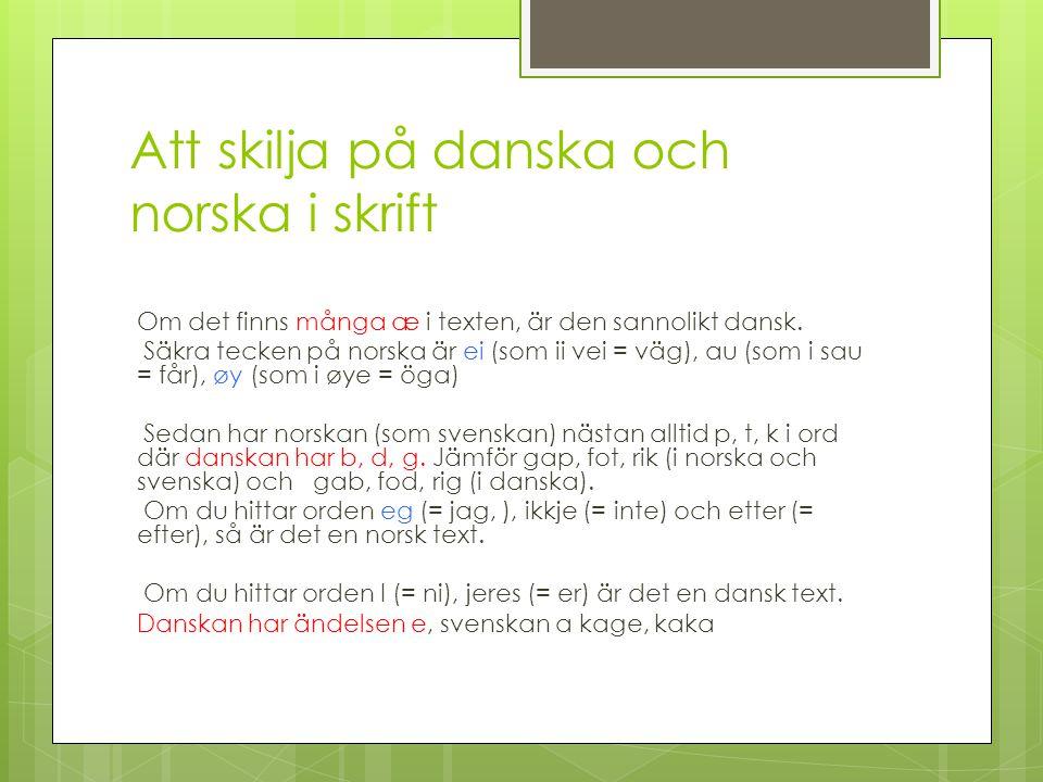 Att skilja på danska och norska i skrift