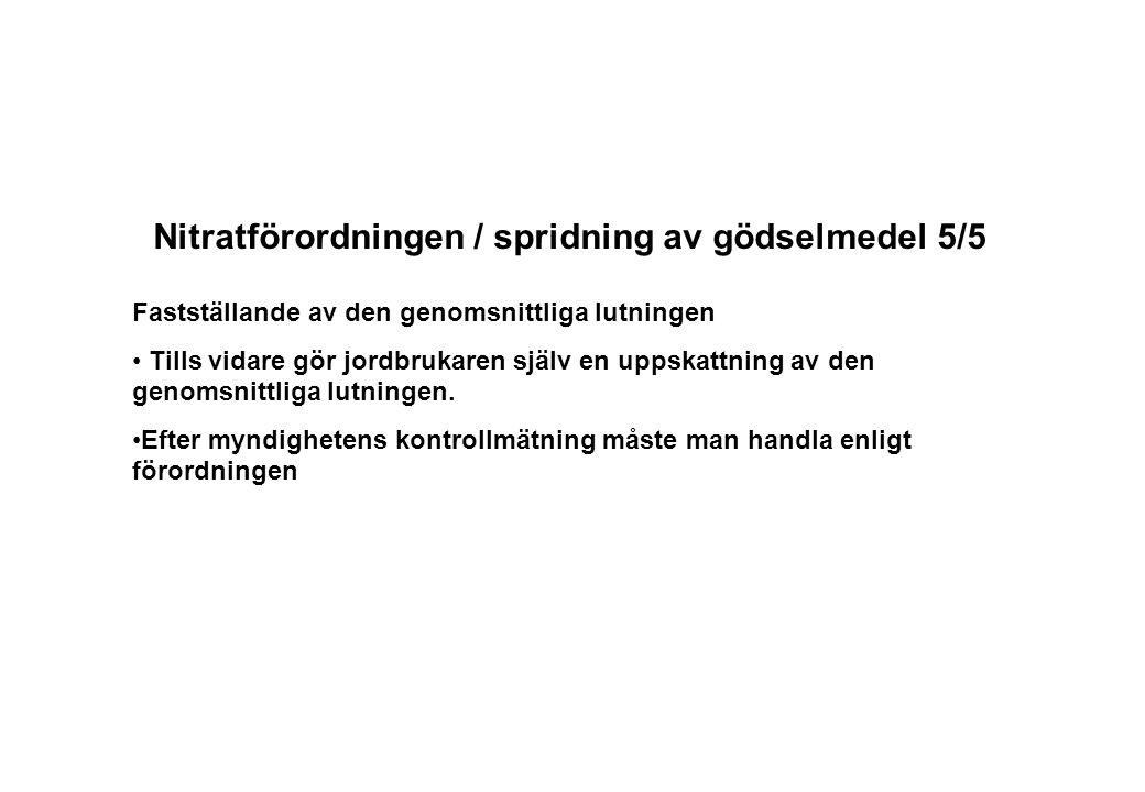 Nitratförordningen / spridning av gödselmedel 5/5