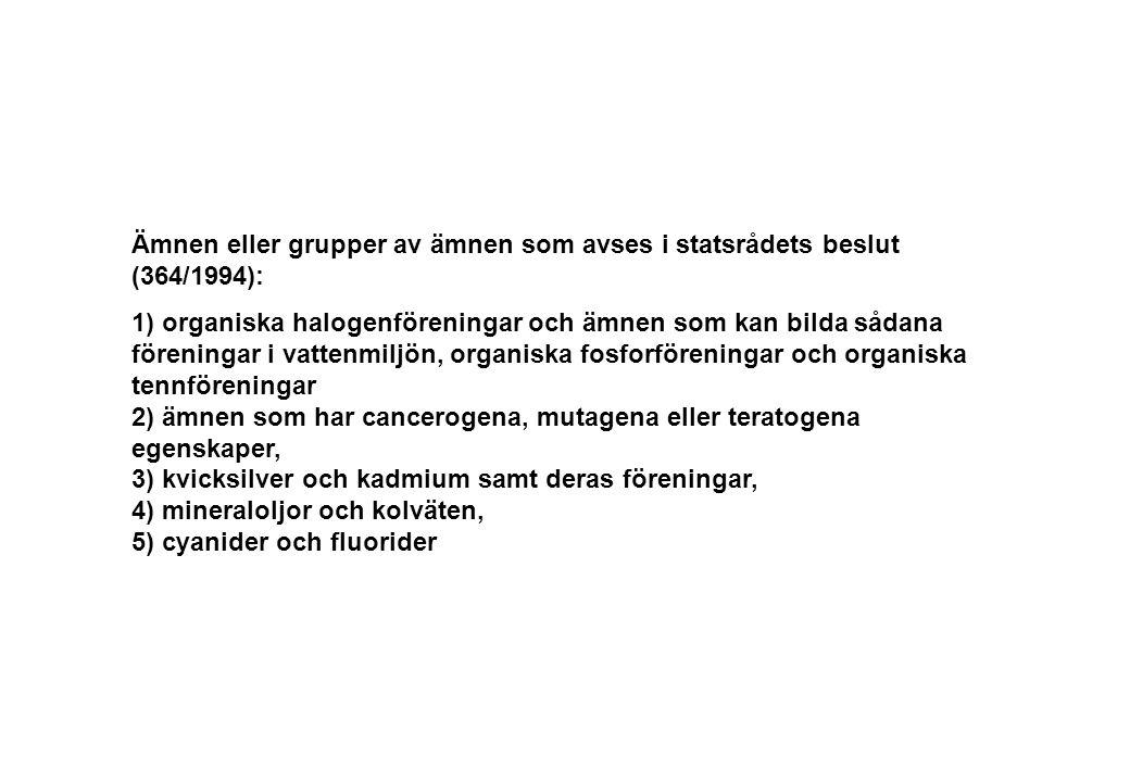 Ämnen eller grupper av ämnen som avses i statsrådets beslut (364/1994):