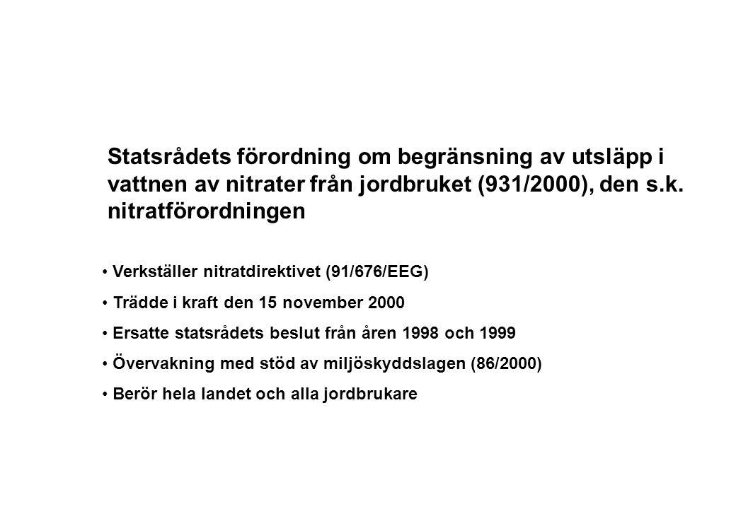 Statsrådets förordning om begränsning av utsläpp i vattnen av nitrater från jordbruket (931/2000), den s.k. nitratförordningen