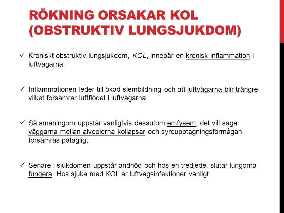 Rökning orsakar KOL (obstruktiv lungsjukdom)