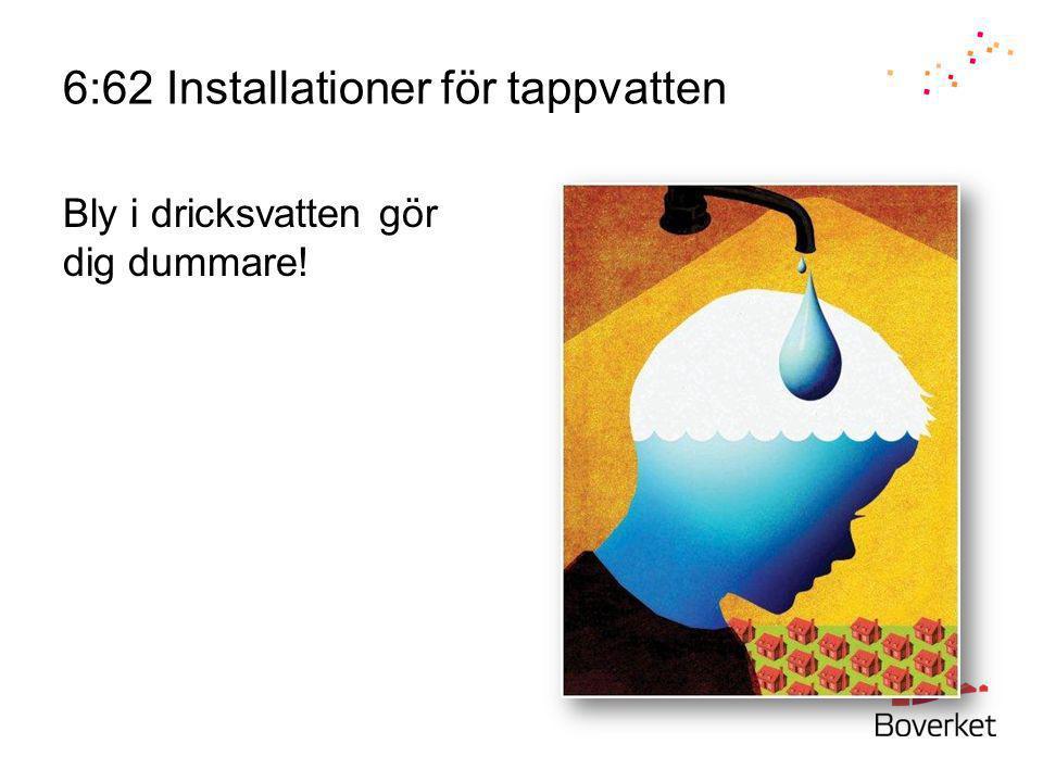 6:62 Installationer för tappvatten