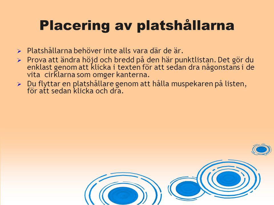 Placering av platshållarna