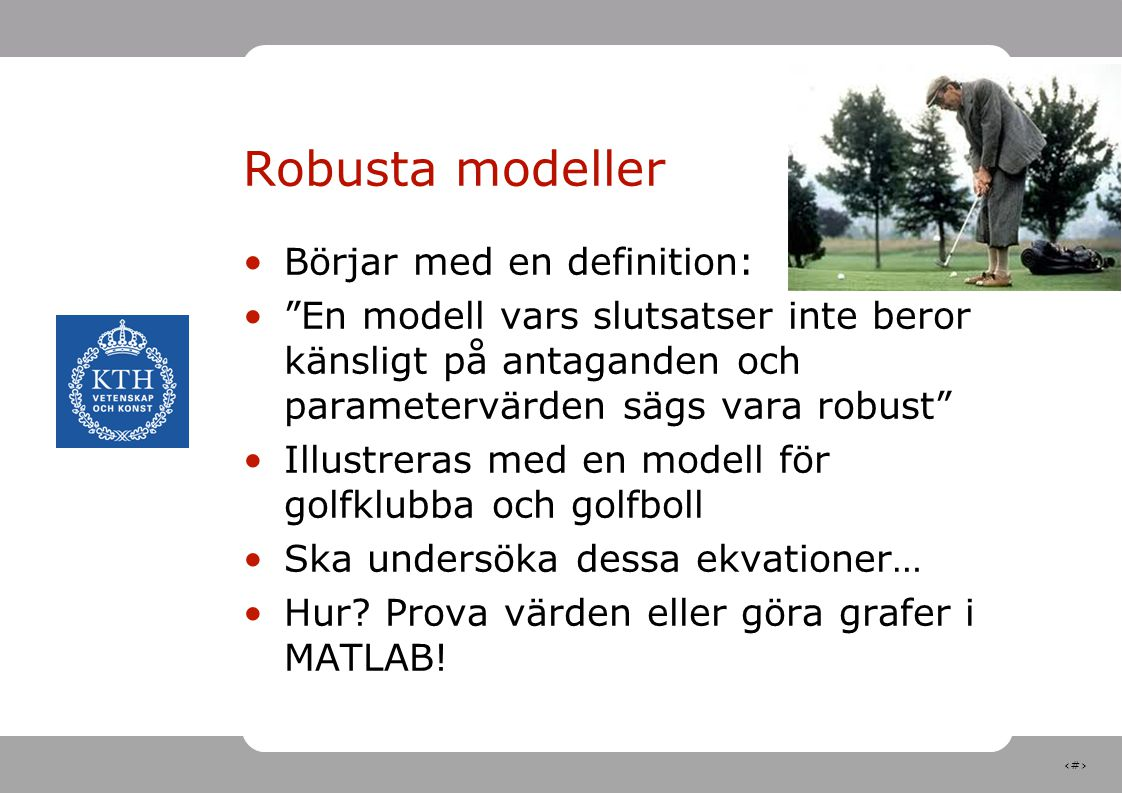 Robusta modeller Börjar med en definition: