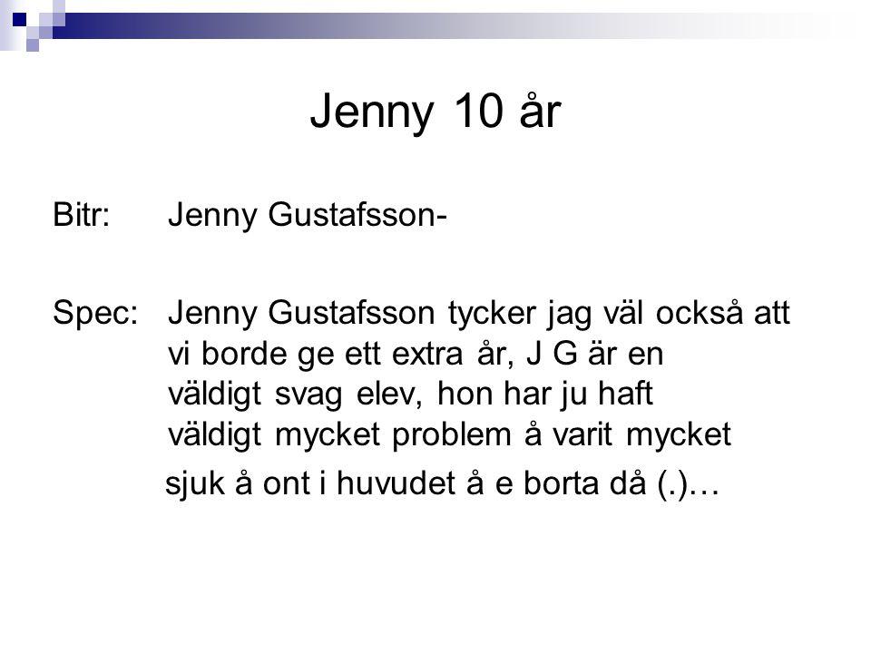 Jenny 10 år Bitr: Jenny Gustafsson-