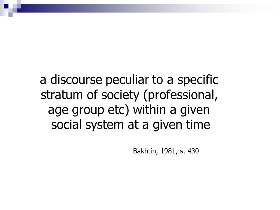 a discourse peculiar to a specific stratum of society (professional,