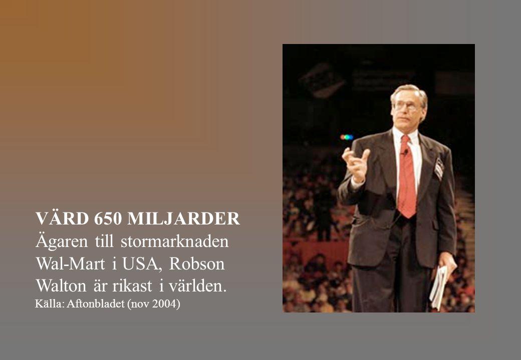 VÄRD 650 MILJARDER Ägaren till stormarknaden Wal-Mart i USA, Robson Walton är rikast i världen.