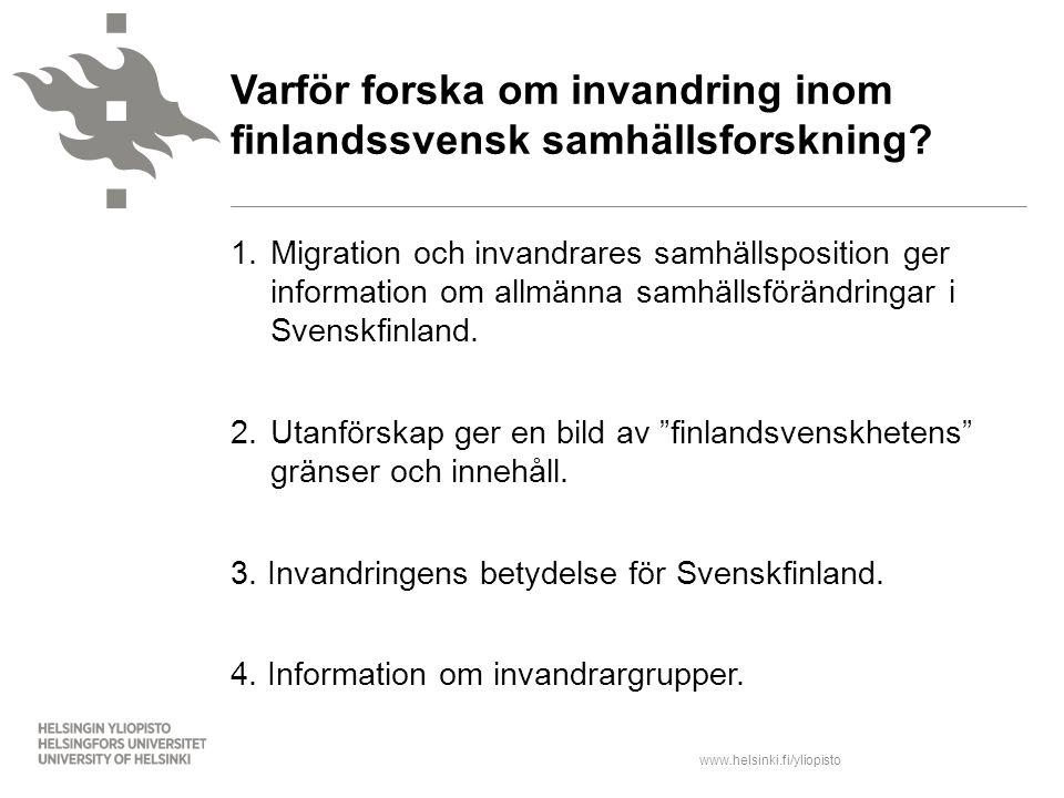 Varför forska om invandring inom finlandssvensk samhällsforskning