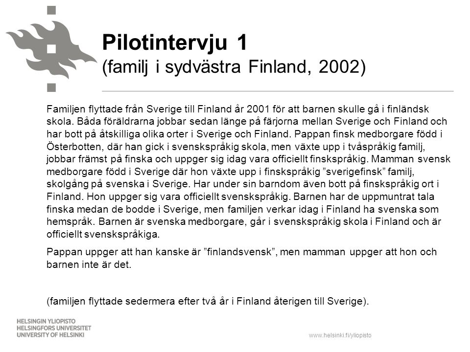 Pilotintervju 1 (familj i sydvästra Finland, 2002)