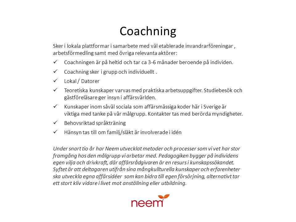 Coachning Sker i lokala plattformar i samarbete med väl etablerade invandrarföreningar , arbetsförmedling samt med övriga relevanta aktörer: