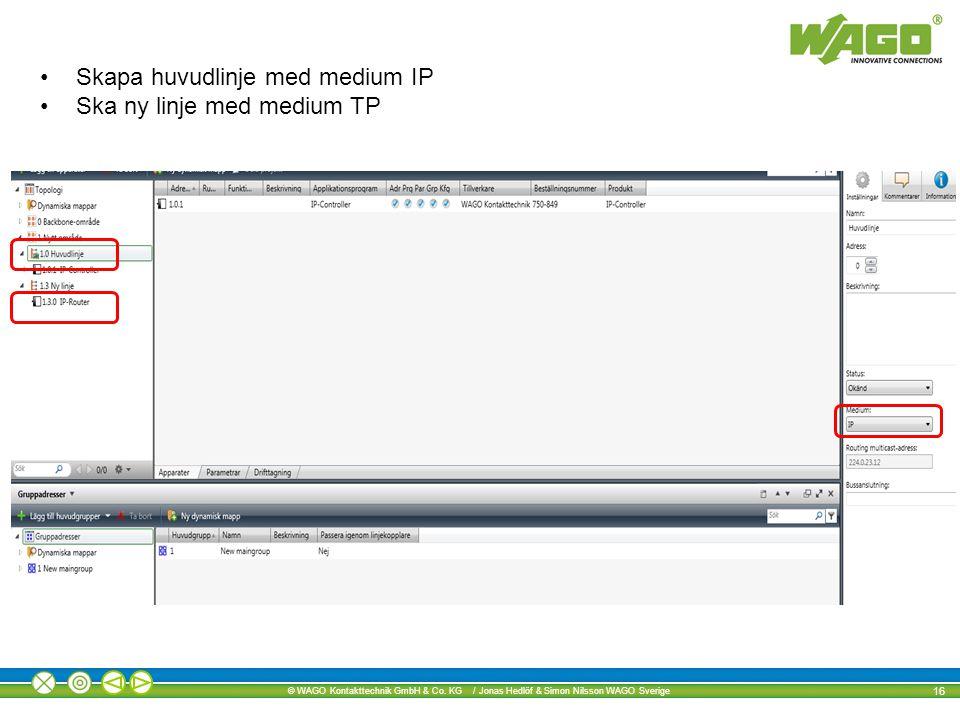 Skapa huvudlinje med medium IP