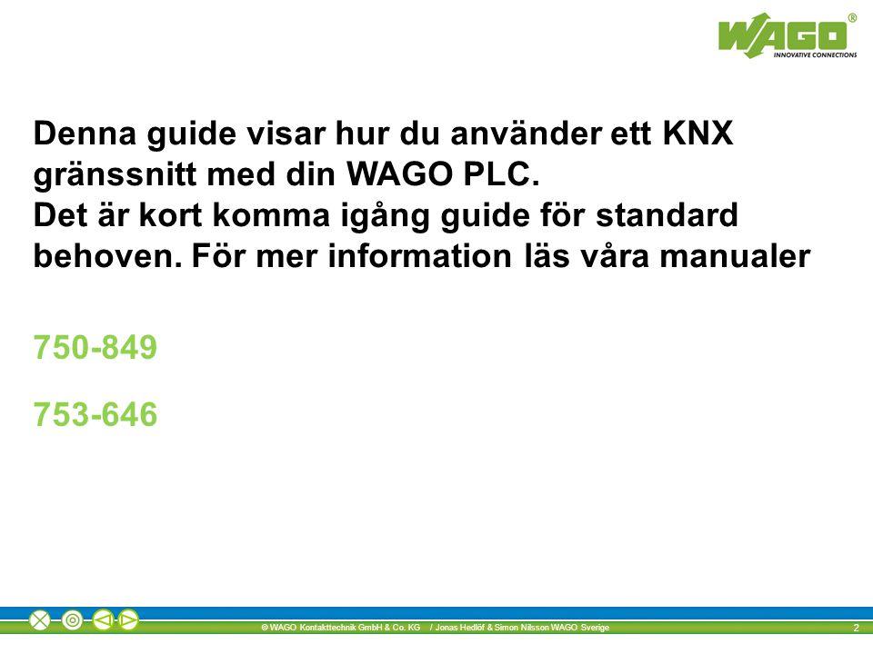 Denna guide visar hur du använder ett KNX gränssnitt med din WAGO PLC.