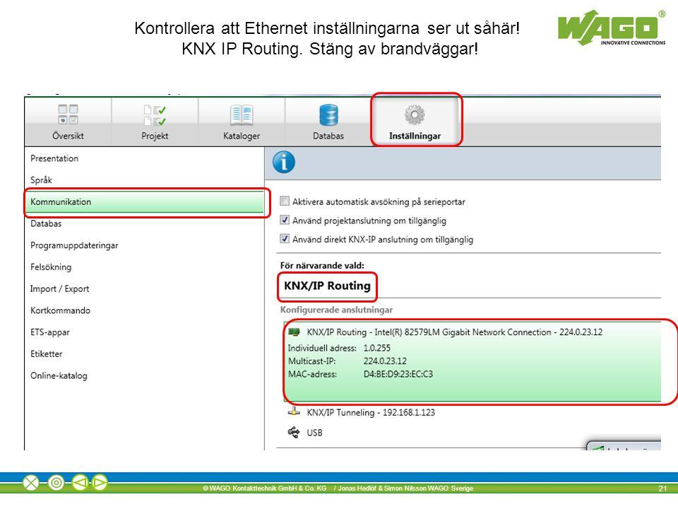 Kontrollera att Ethernet inställningarna ser ut såhär!
