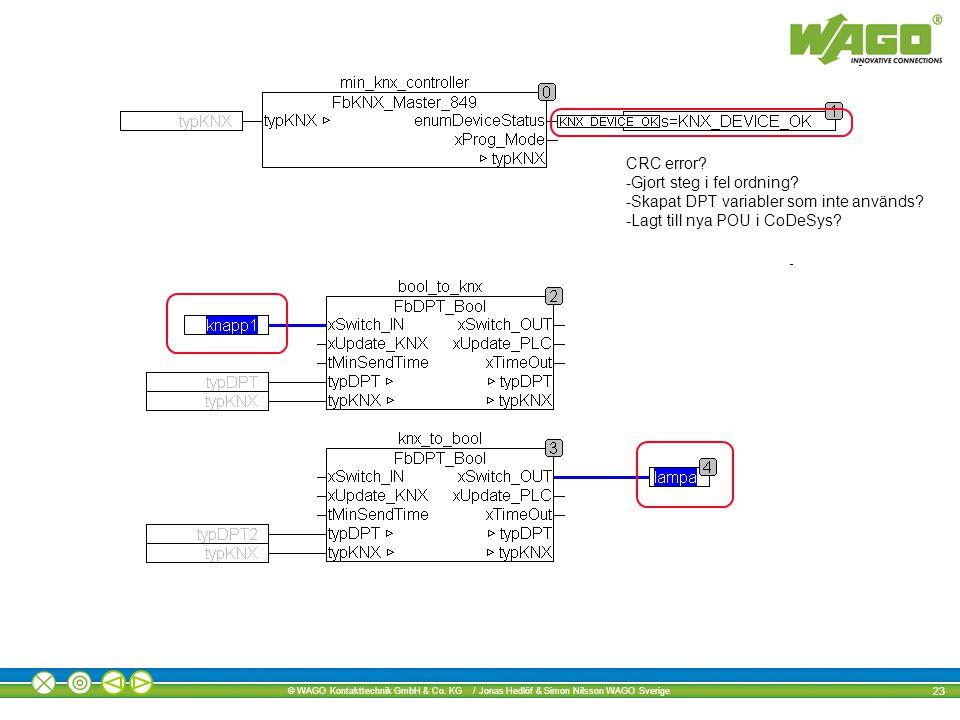 CRC error. -Gjort steg i fel ordning. -Skapat DPT variabler som inte används.