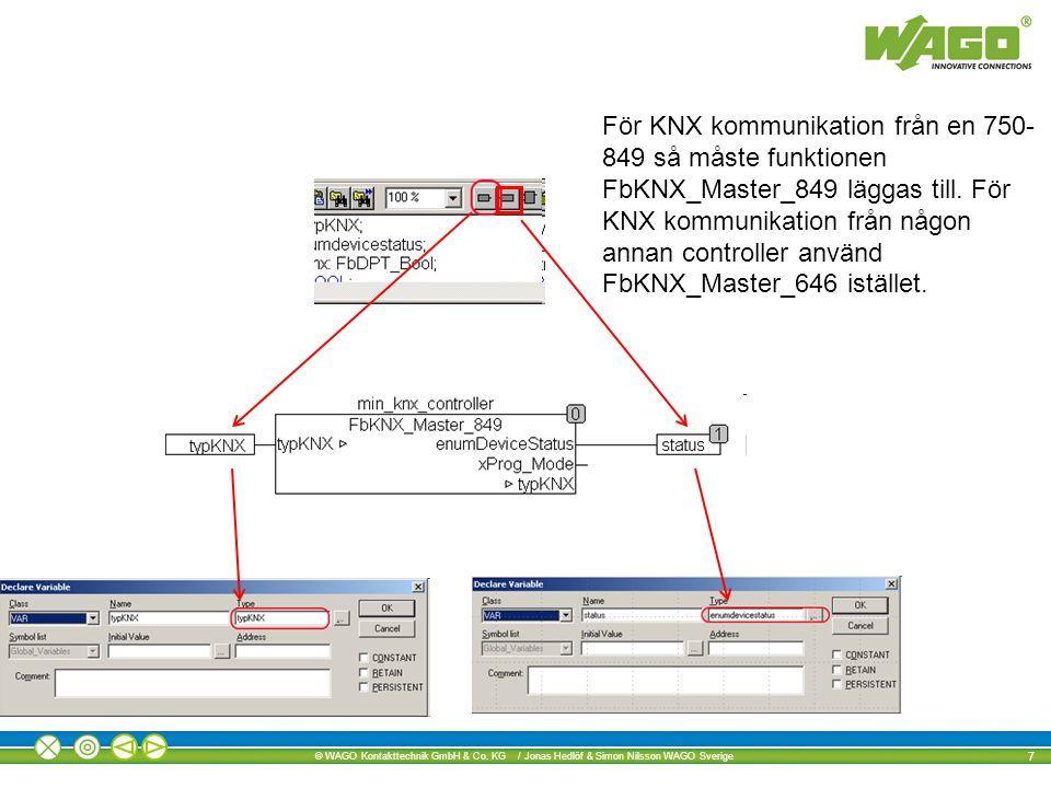 För KNX kommunikation från en 750-849 så måste funktionen FbKNX_Master_849 läggas till.