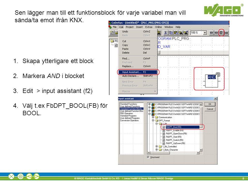 Sen lägger man till ett funktionsblock för varje variabel man vill sända/ta emot ifrån KNX.