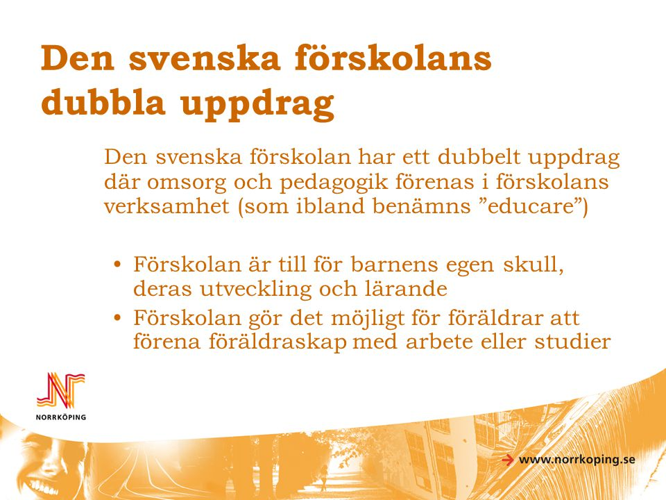 Den svenska förskolans dubbla uppdrag