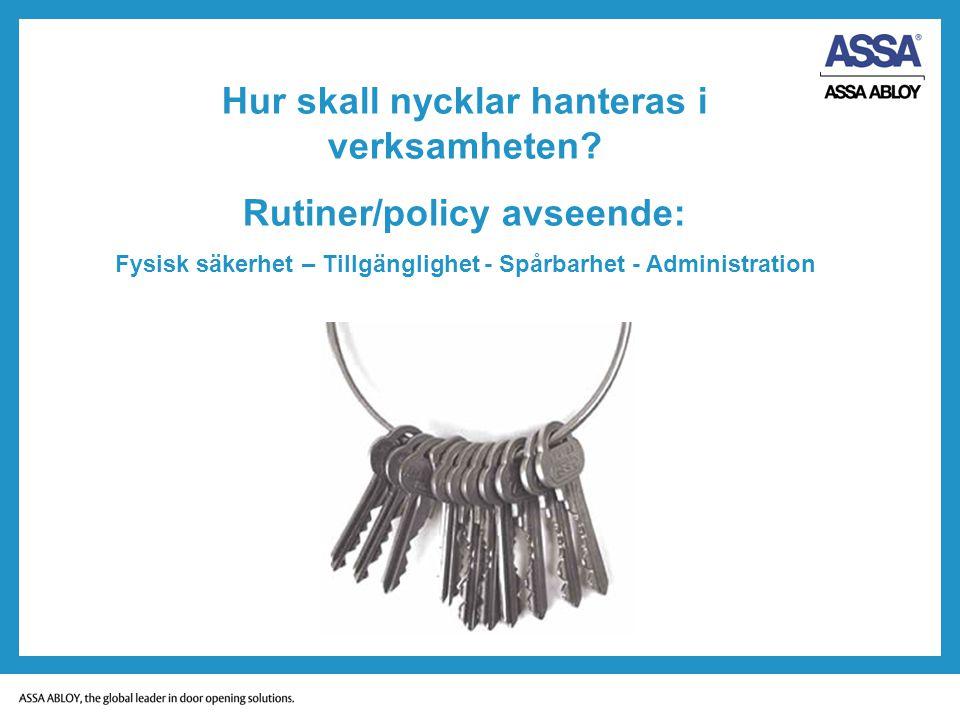 Hur skall nycklar hanteras i verksamheten Rutiner/policy avseende: