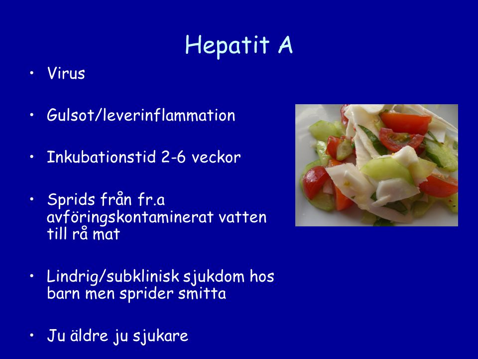 Hepatit A Virus Gulsot/leverinflammation Inkubationstid 2-6 veckor