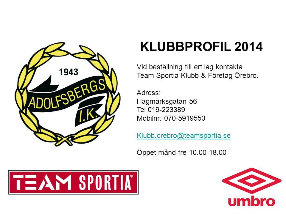 KLUBBPROFIL 2014 Vid beställning till ert lag kontakta