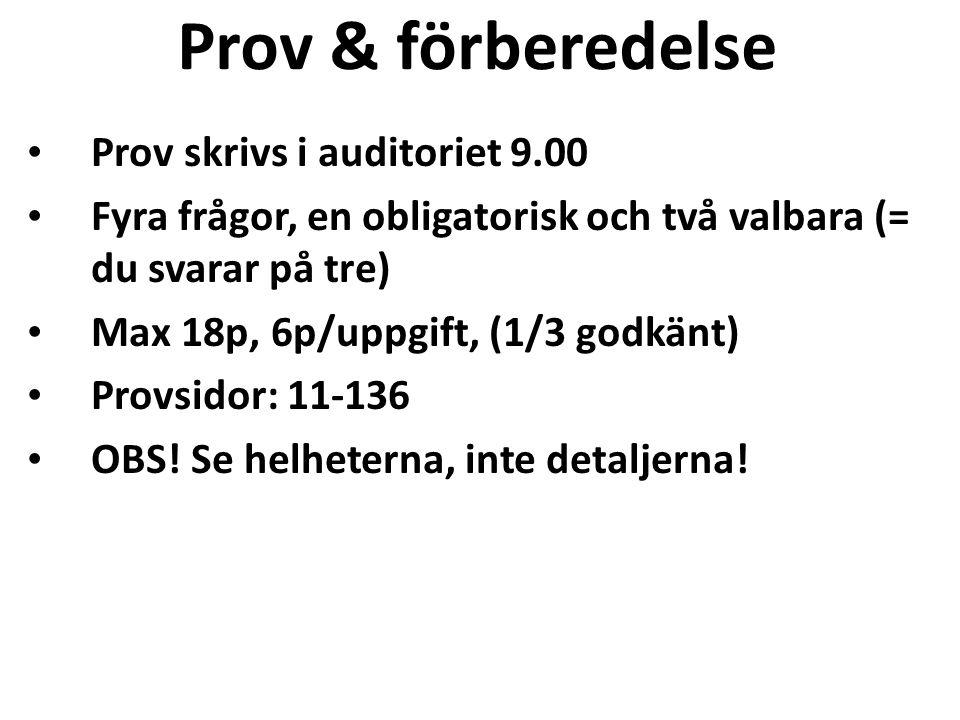 Prov & förberedelse Prov skrivs i auditoriet 9.00