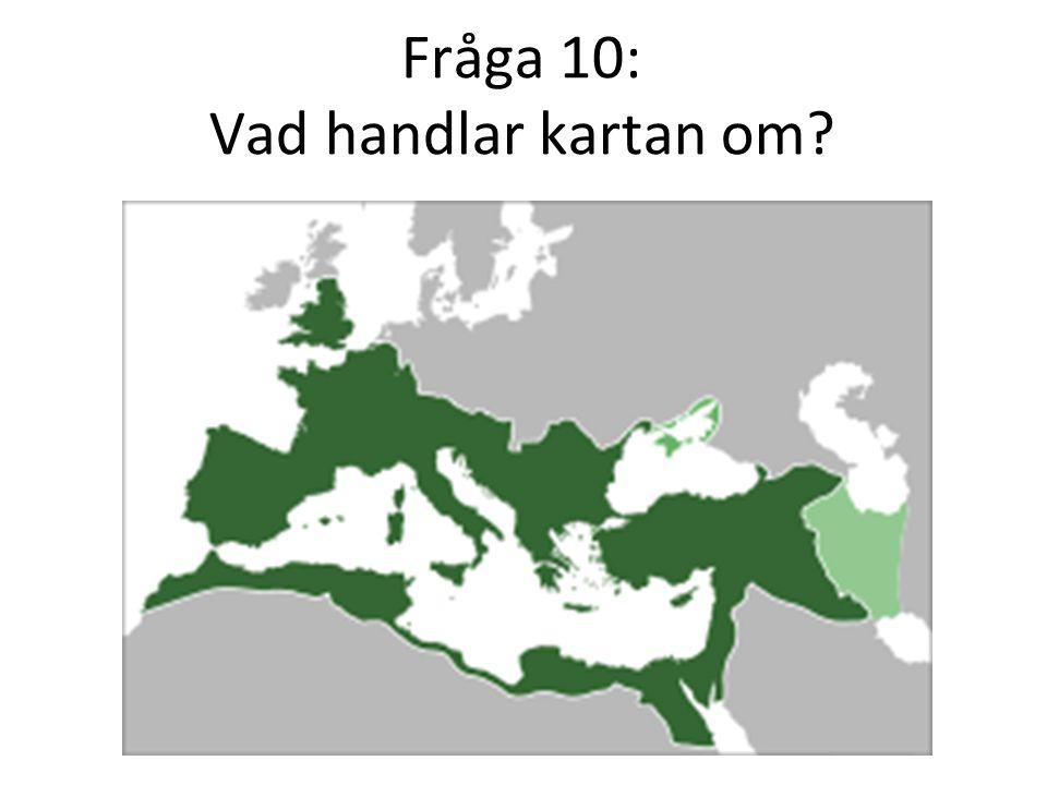Fråga 10: Vad handlar kartan om