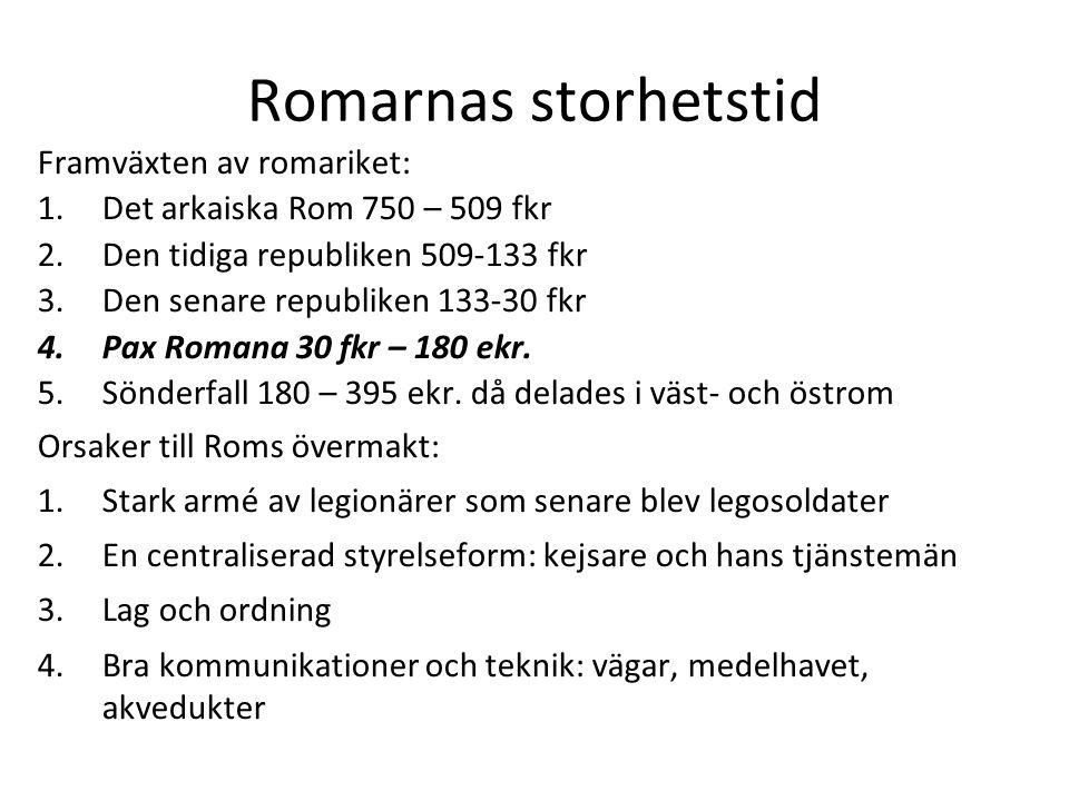Romarnas storhetstid Framväxten av romariket: