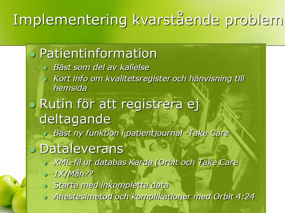 Implementering kvarstående problem