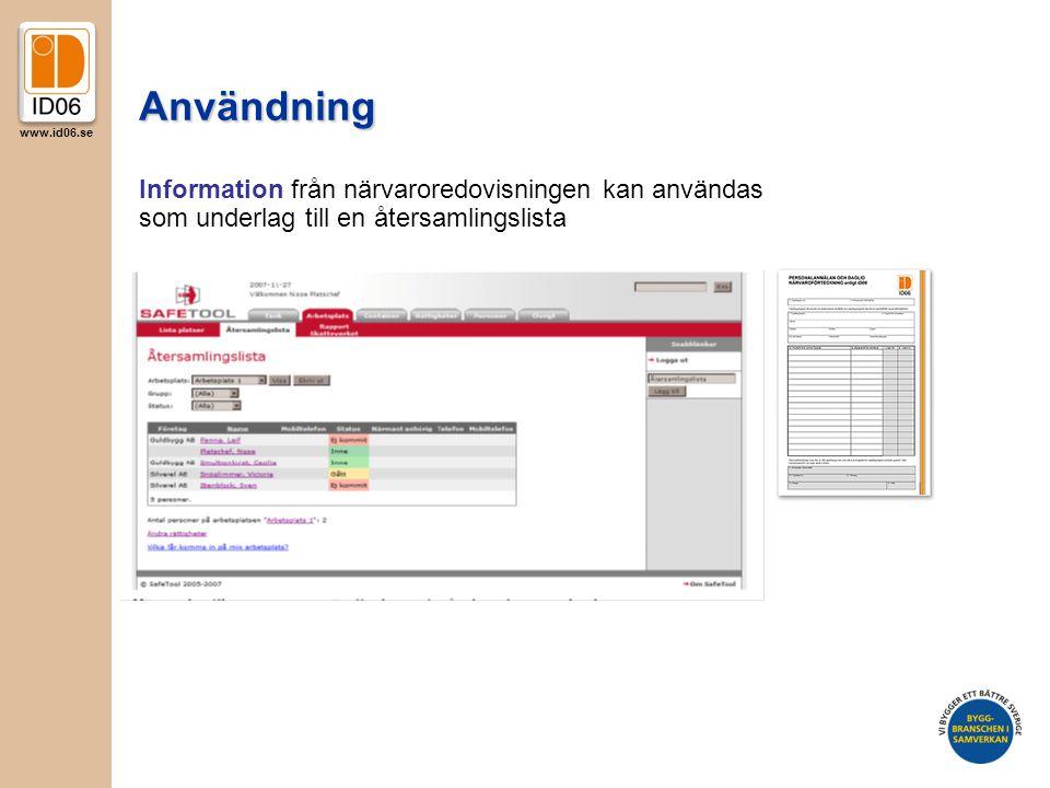 Användning Information från närvaroredovisningen kan användas som underlag till en återsamlingslista.