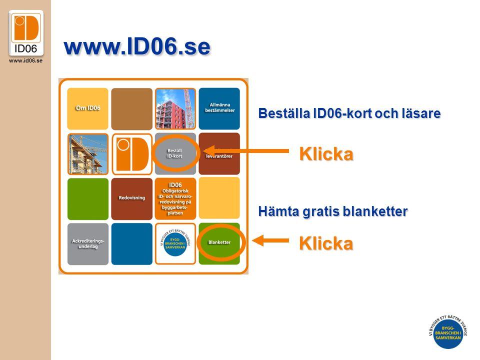 www.ID06.se Klicka Klicka Beställa ID06-kort och läsare