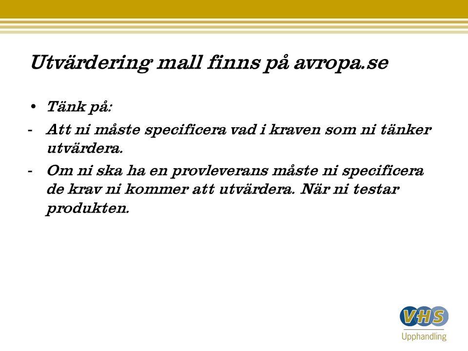 Utvärdering mall finns på avropa.se