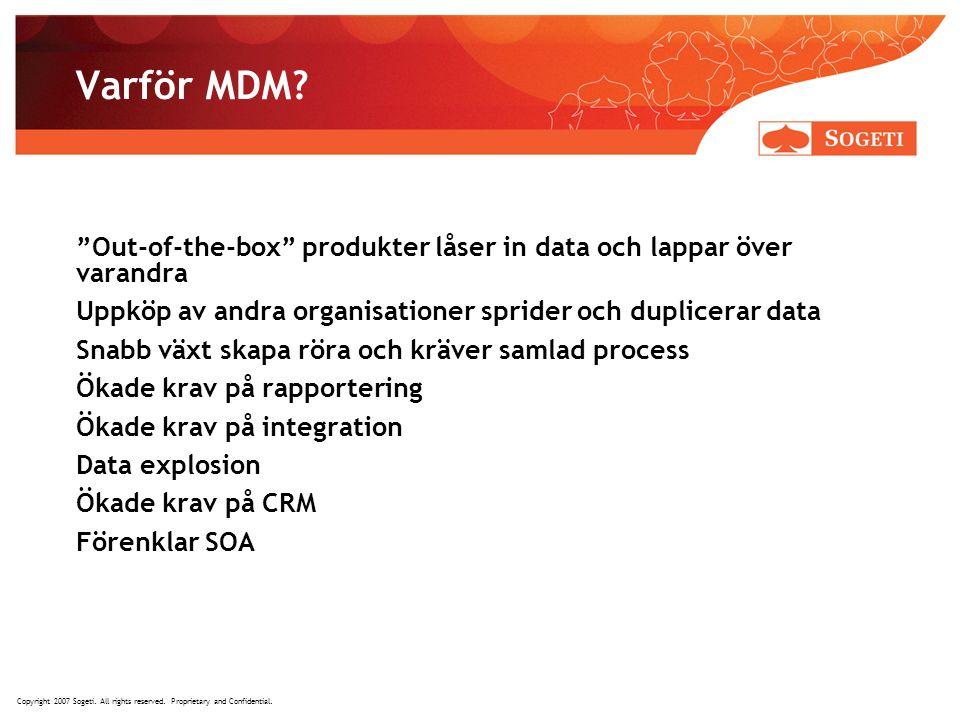 Varför MDM Out-of-the-box produkter låser in data och lappar över varandra. Uppköp av andra organisationer sprider och duplicerar data.