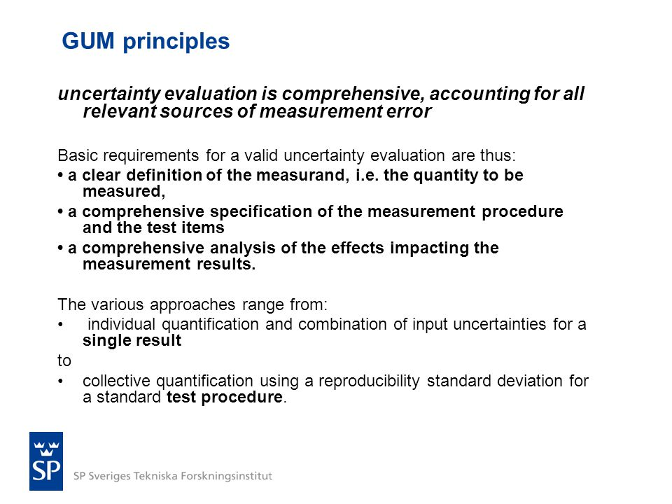 GUM principles uncertainty evaluation is comprehensive, accounting for all relevant sources of measurement error.