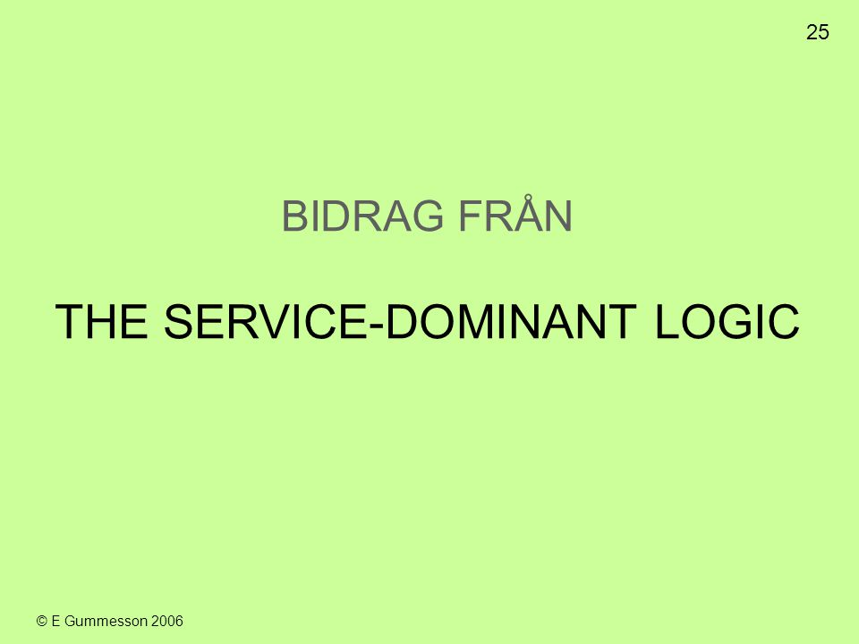 THE SERVICE-DOMINANT LOGIC