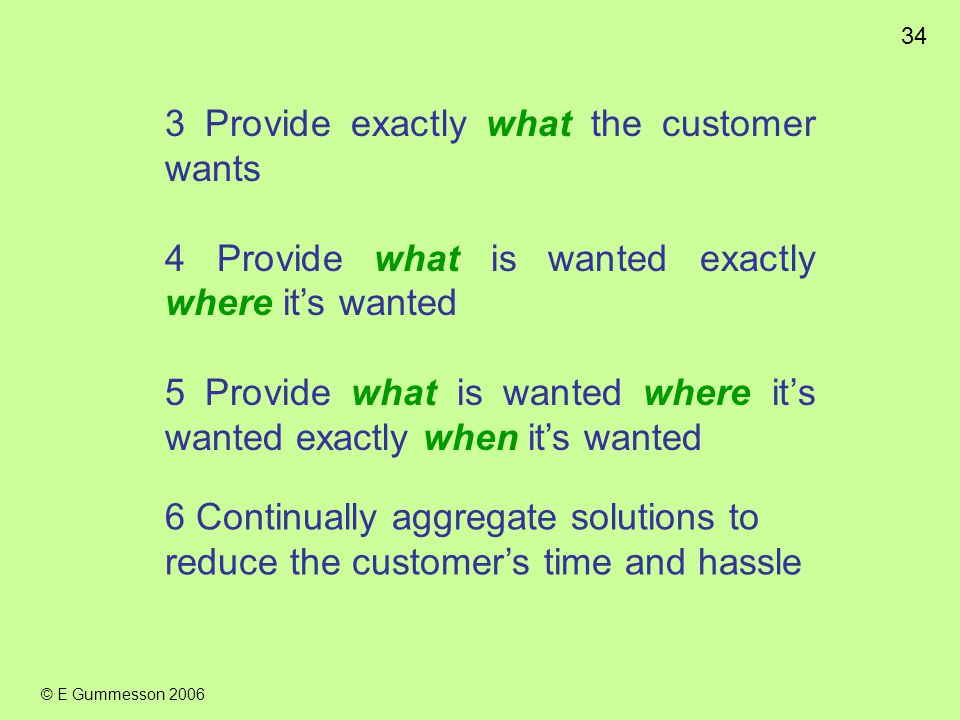 3 Provide exactly what the customer wants